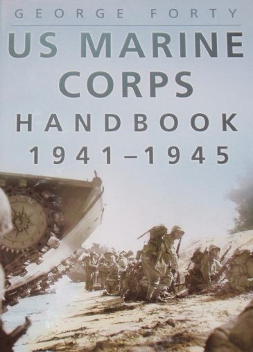 US Marine Corps Handbook 1941-1945, by George Forty